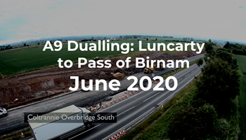 A9 Dualling: Luncarty to Pass of Birnam - Monthly time-lapse - June 2020