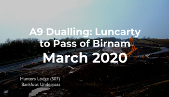 A9 Dualling: Luncarty to Pass of Birnam - Monthly time-lapse - March 2020