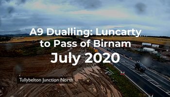 A9 Dualling: Luncarty to Pass of Birnam - Monthly time-lapse - July 2020